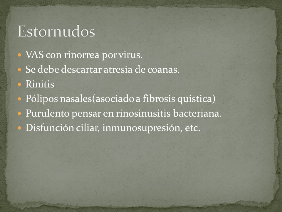 Estornudos VAS con rinorrea por virus.