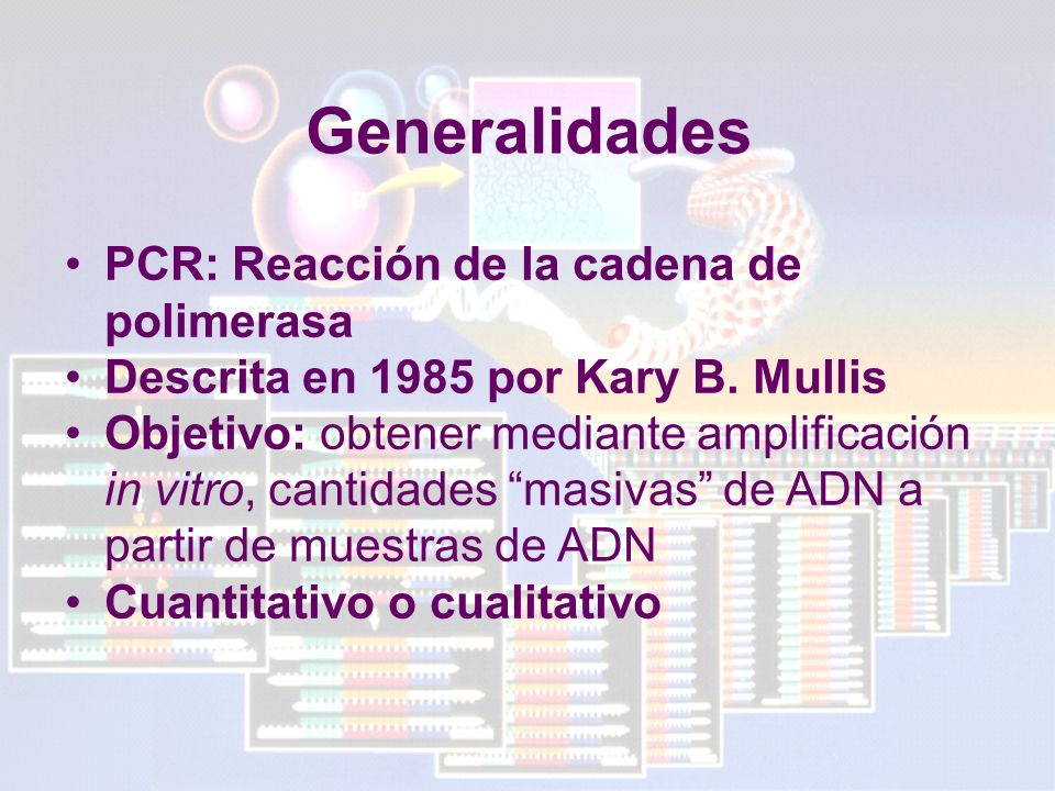 Generalidades PCR: Reacción de la cadena de polimerasa