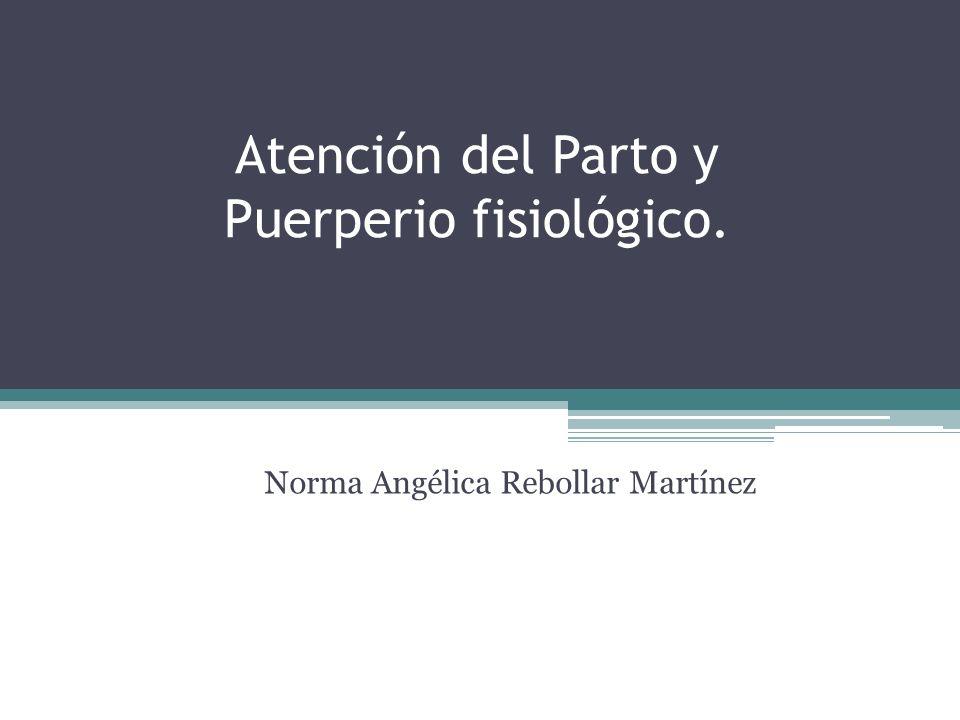 Atención del Parto y Puerperio fisiológico.