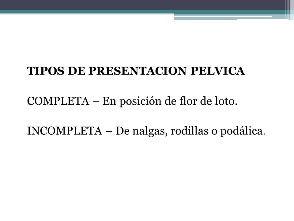 TIPOS DE PRESENTACION PELVICA