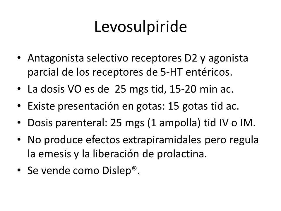 Levosulpiride Antagonista selectivo receptores D2 y agonista parcial de los receptores de 5-HT entéricos.