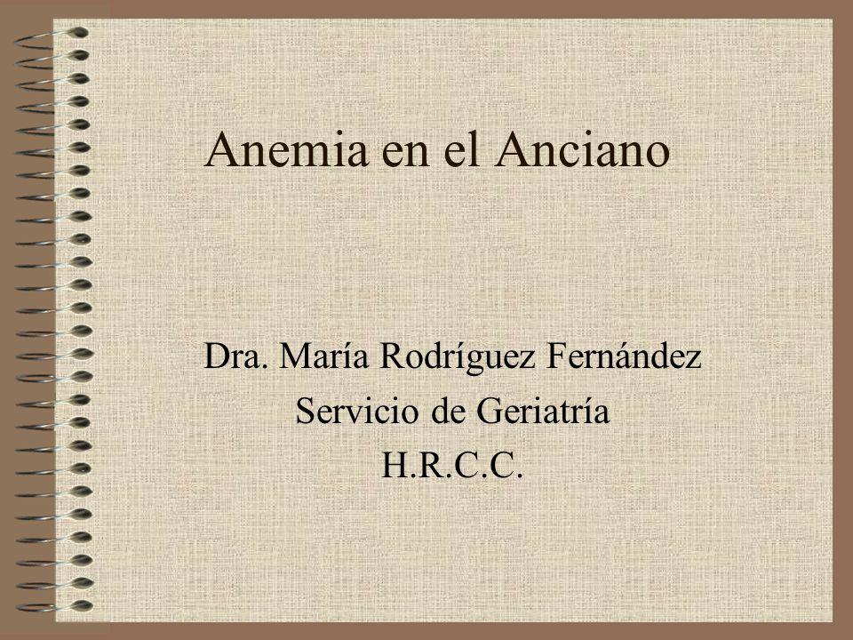 Dra. María Rodríguez Fernández Servicio de Geriatría H.R.C.C.