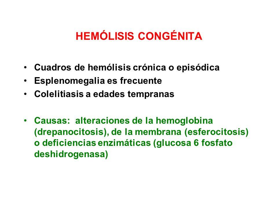 HEMÓLISIS CONGÉNITA Cuadros de hemólisis crónica o episódica