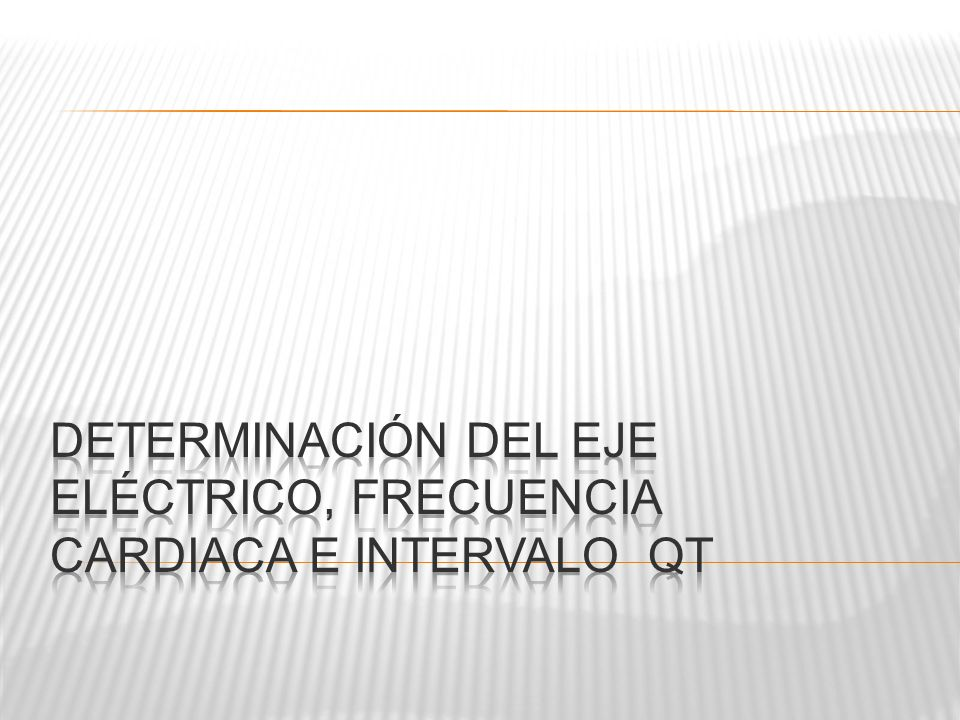 Determinación del eje eléctrico, frecuencia cardiaca e intervalo QT