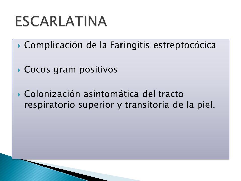 ESCARLATINA Complicación de la Faringitis estreptocócica