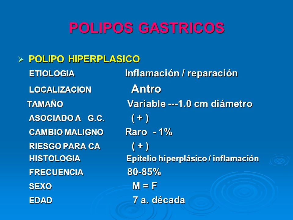 POLIPOS GASTRICOS POLIPO HIPERPLASICO