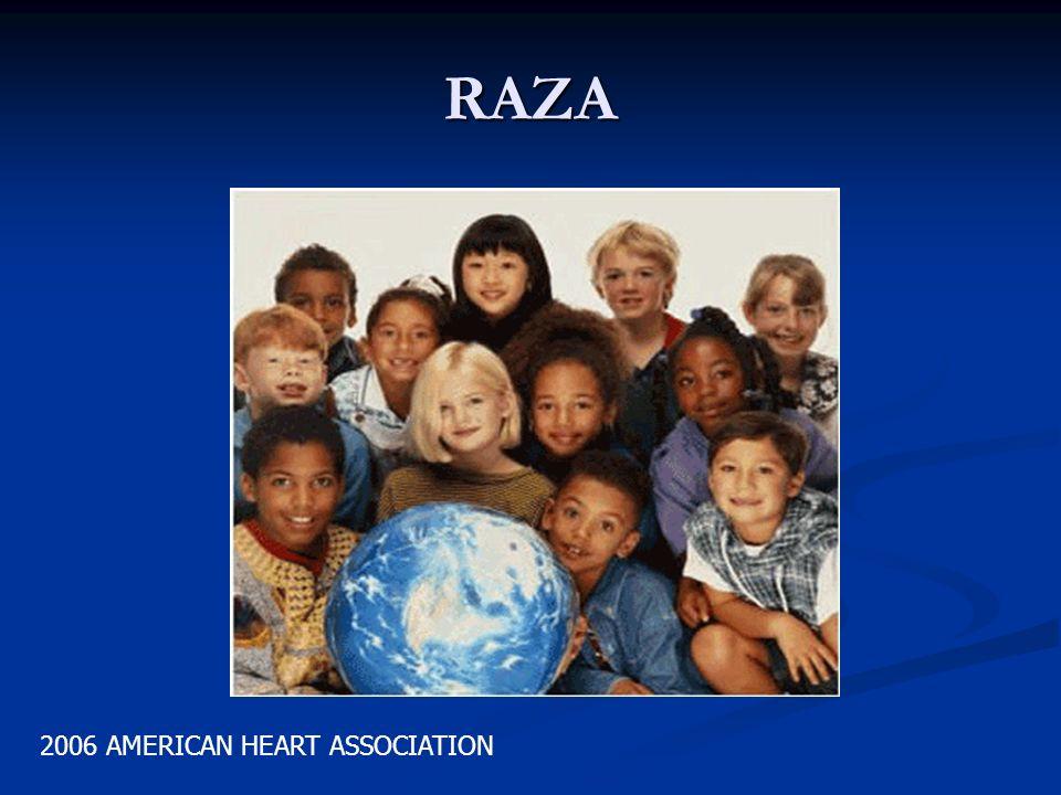 RAZA MAS FRECUENTE EN NEGROS 2006 AMERICAN HEART ASSOCIATION