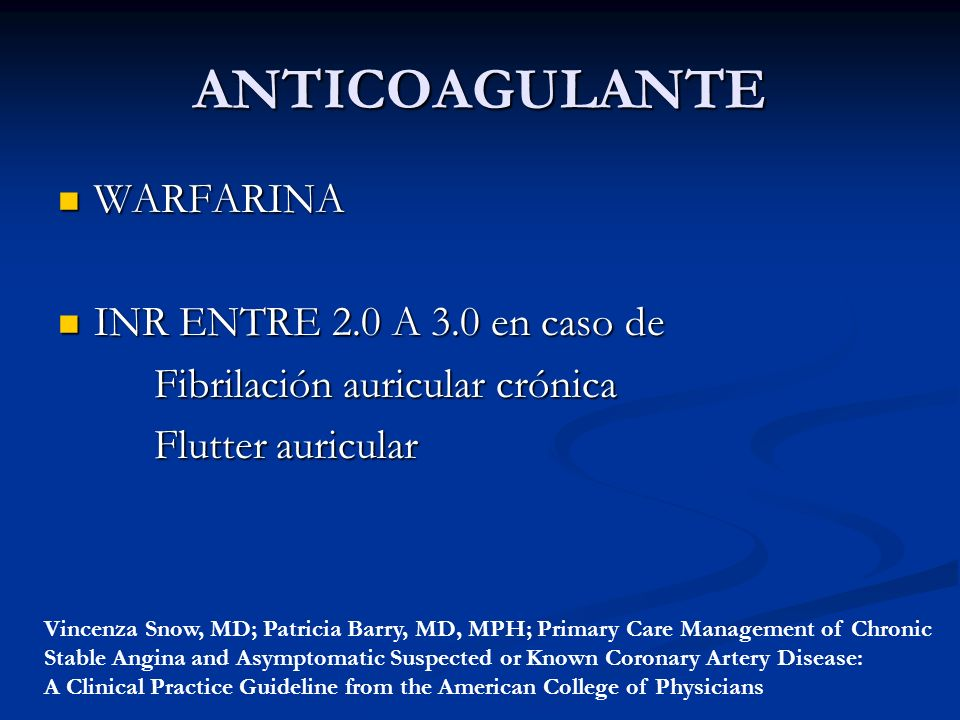 ANTICOAGULANTE WARFARINA INR ENTRE 2.0 A 3.0 en caso de