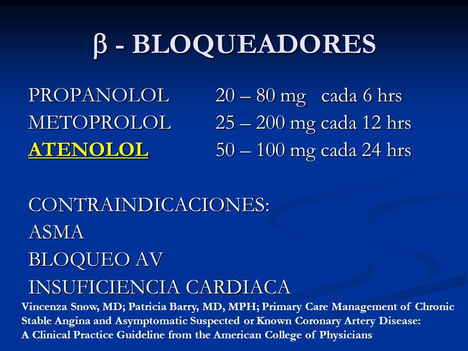 - BLOQUEADORES PROPANOLOL 20 – 80 mg cada 6 hrs