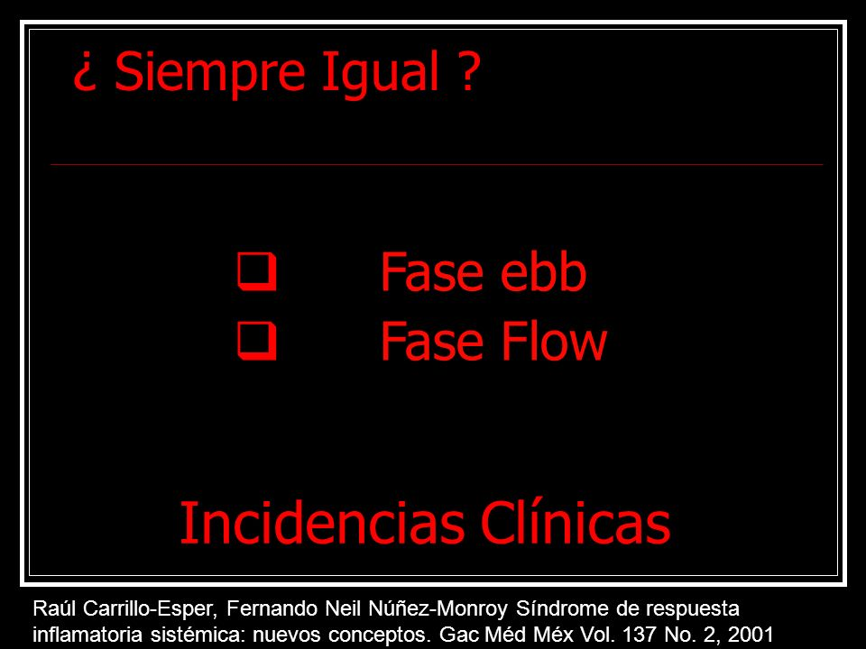 Incidencias Clínicas ¿ Siempre Igual Fase ebb Fase Flow