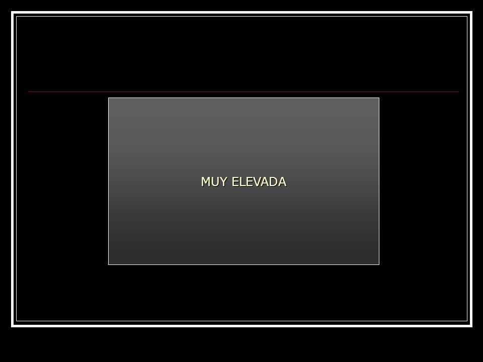 MUY ELEVADA