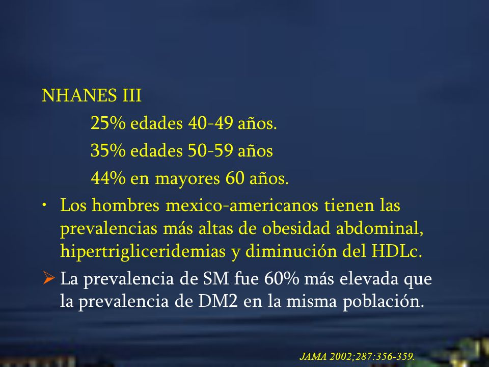 NHANES III 25% edades 40-49 años. 35% edades 50-59 años