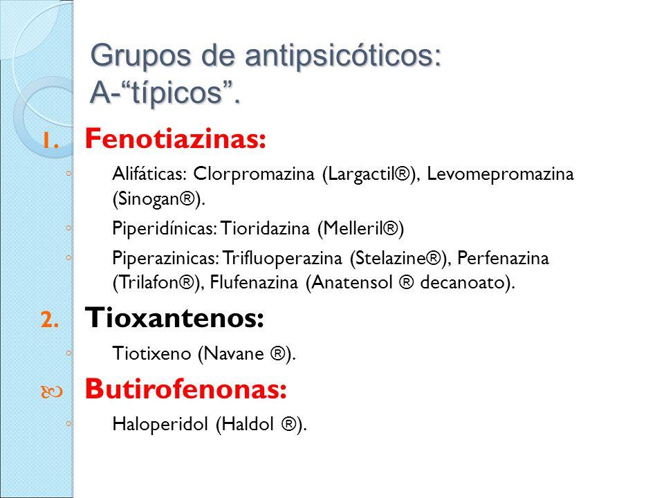 Grupos de antipsicóticos: A- típicos .