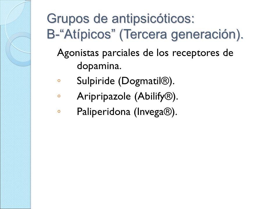 Grupos de antipsicóticos: B- Atípicos (Tercera generación).