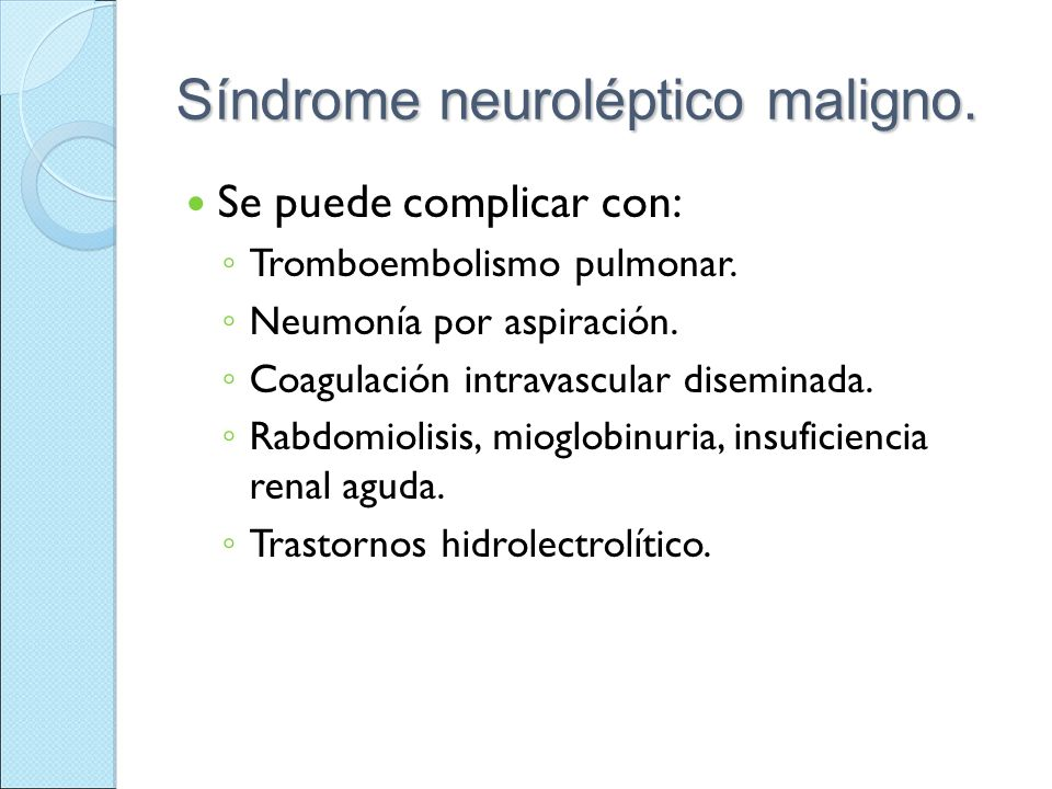 Síndrome neuroléptico maligno.