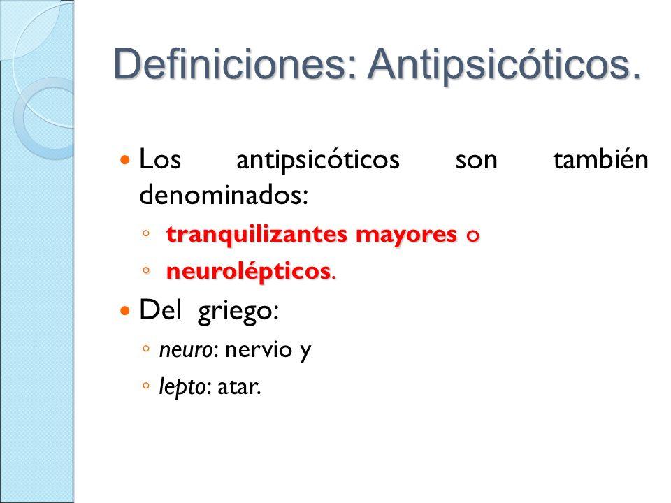 Definiciones: Antipsicóticos.