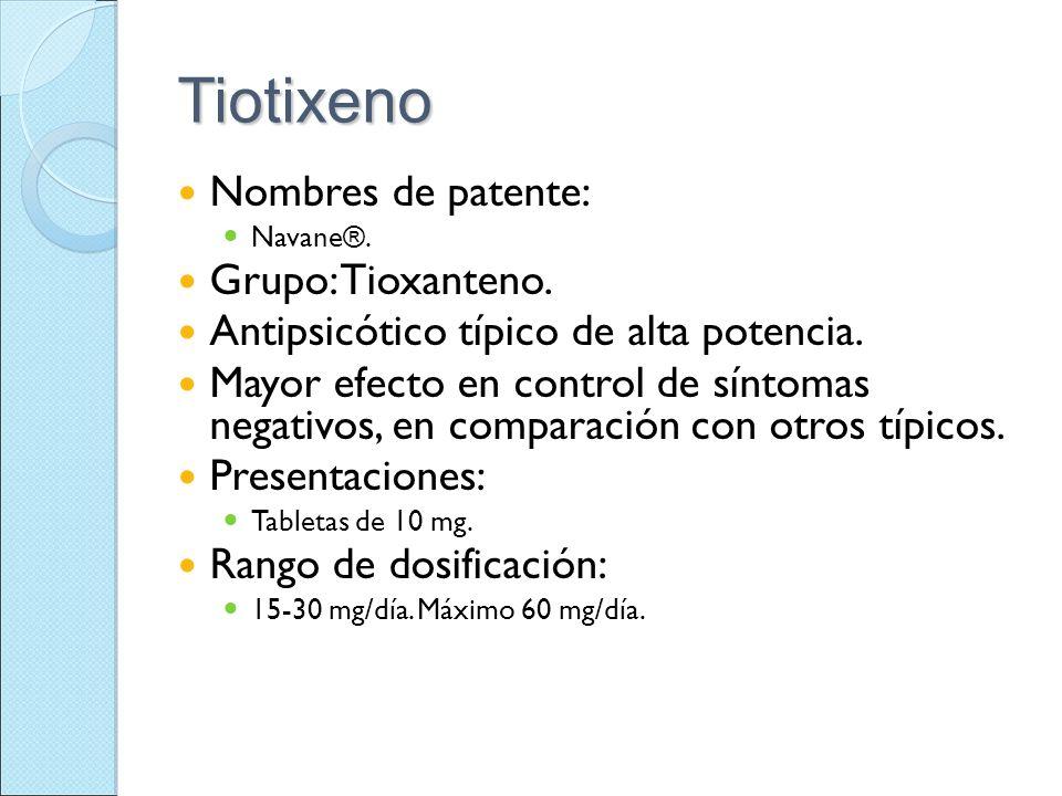Tiotixeno Nombres de patente: Grupo: Tioxanteno.