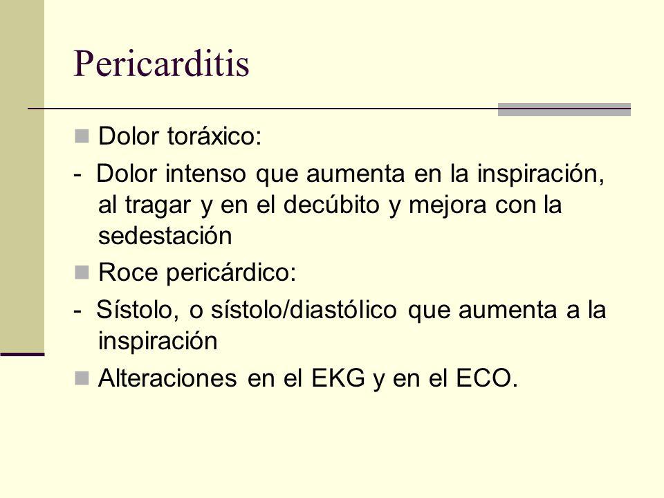 Pericarditis Dolor toráxico: