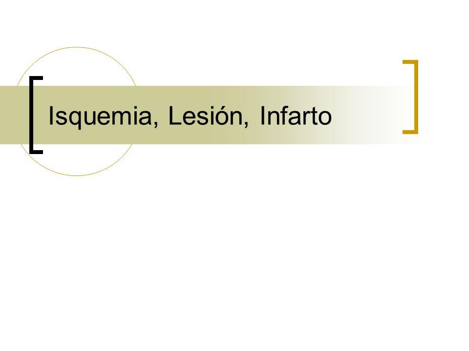 Isquemia, Lesión, Infarto