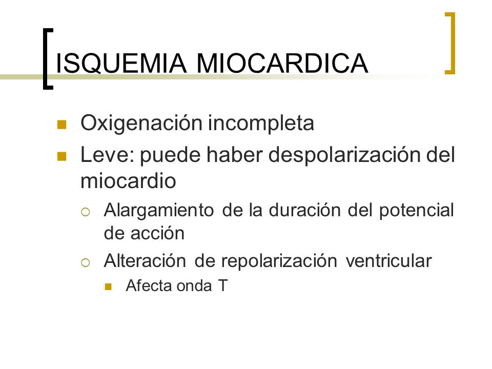 ISQUEMIA MIOCARDICA Oxigenación incompleta