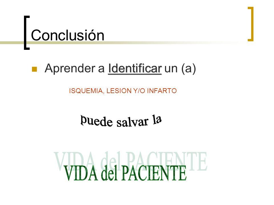 ISQUEMIA, LESION Y/O INFARTO
