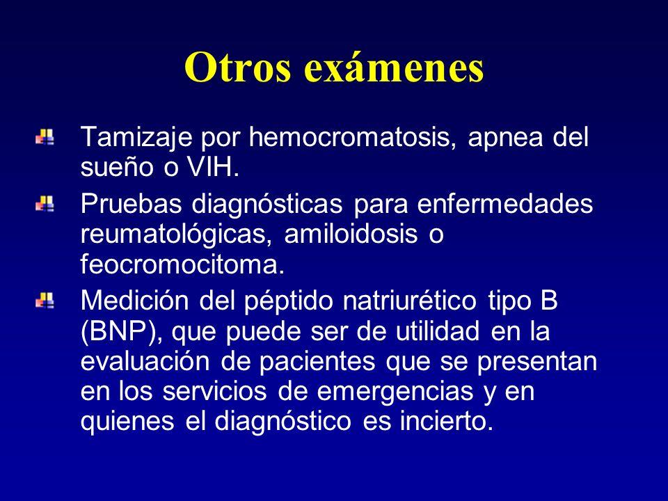 Otros exámenes Tamizaje por hemocromatosis, apnea del sueño o VIH.