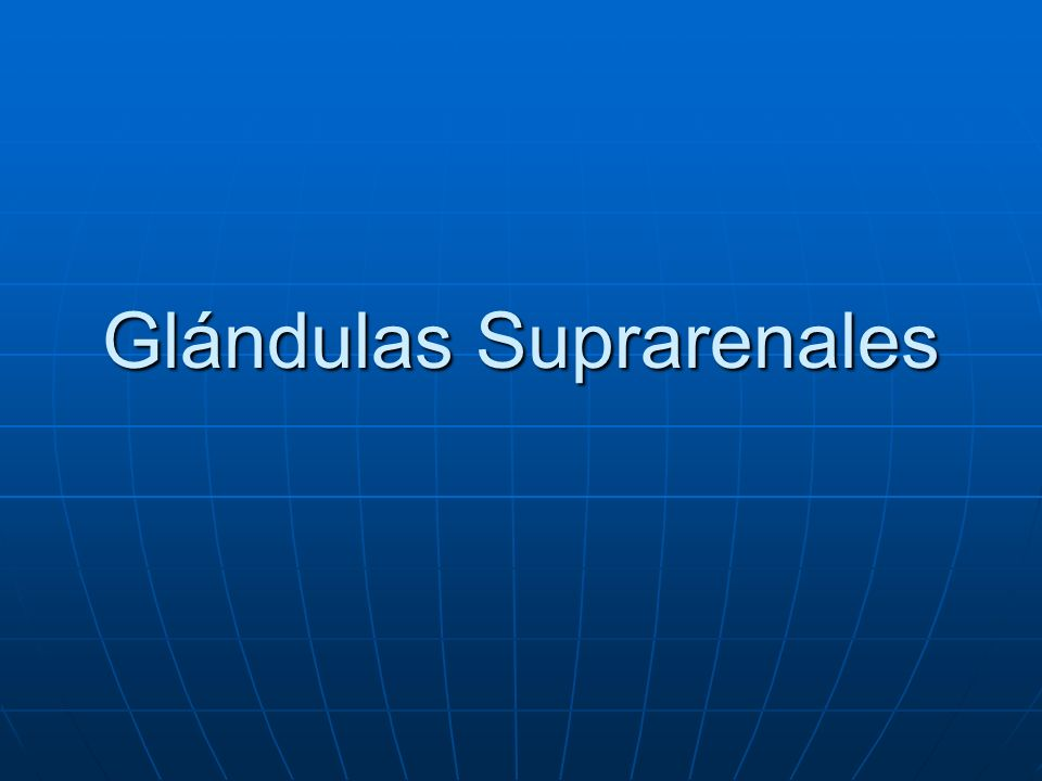 Glándulas Suprarenales