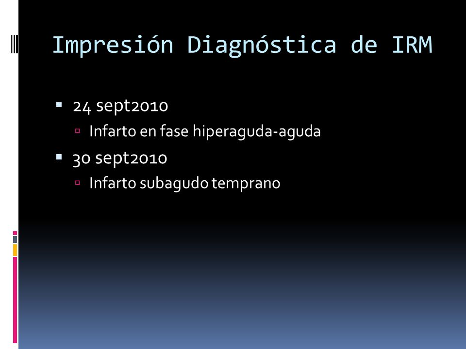 Impresión Diagnóstica de IRM