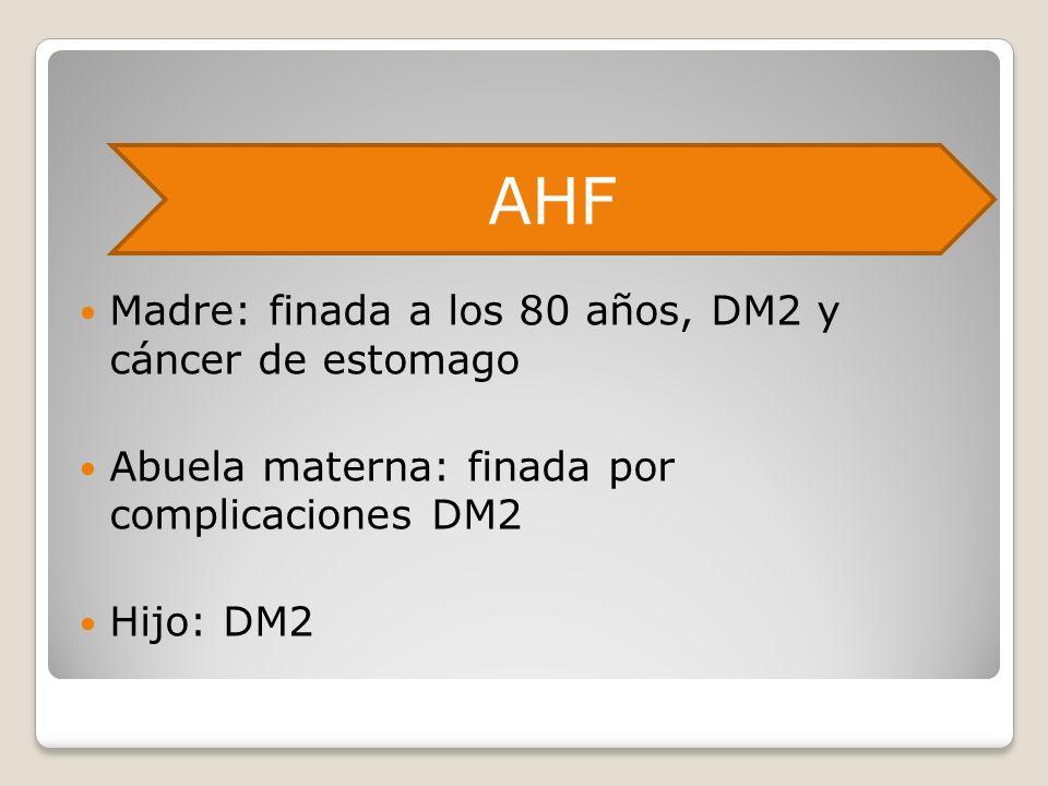 AHF Madre: finada a los 80 años, DM2 y cáncer de estomago