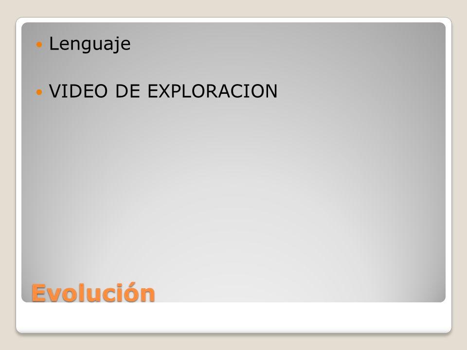 Lenguaje VIDEO DE EXPLORACION Evolución