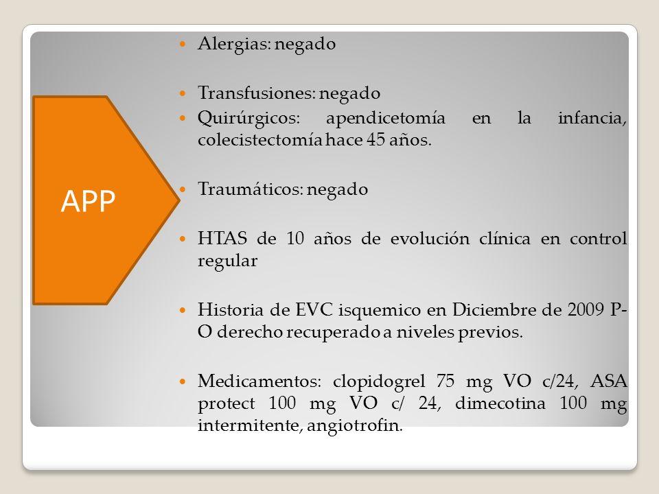 APP Alergias: negado Transfusiones: negado