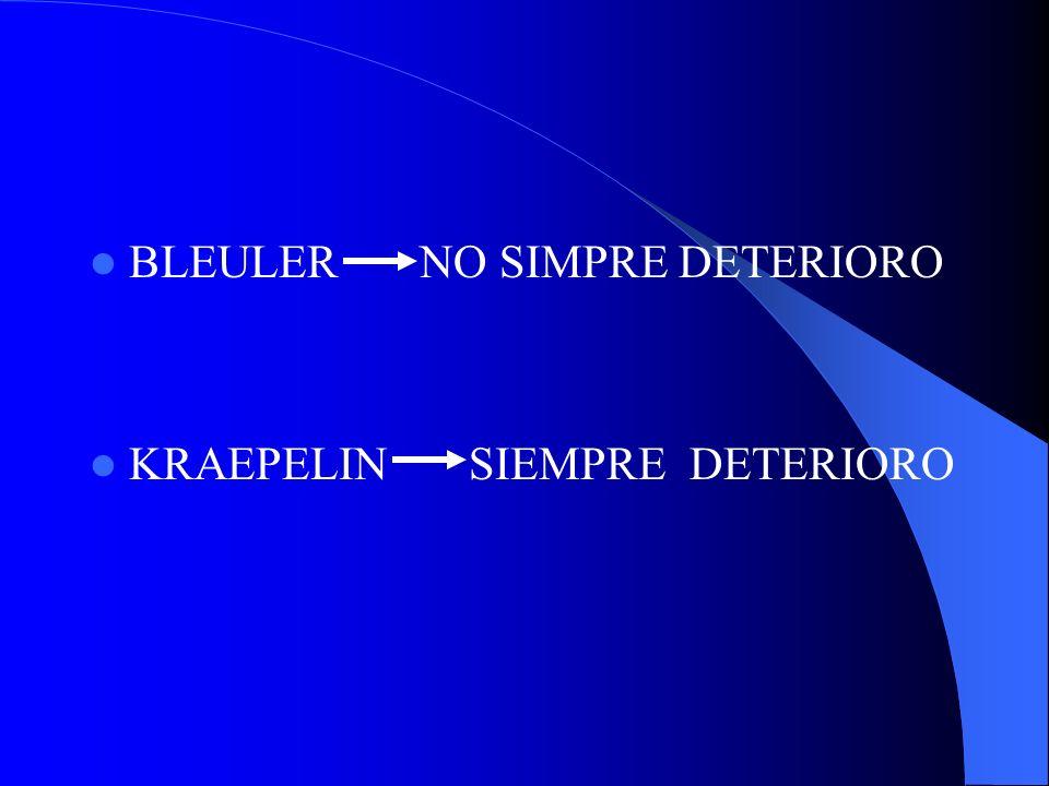BLEULER NO SIMPRE DETERIORO