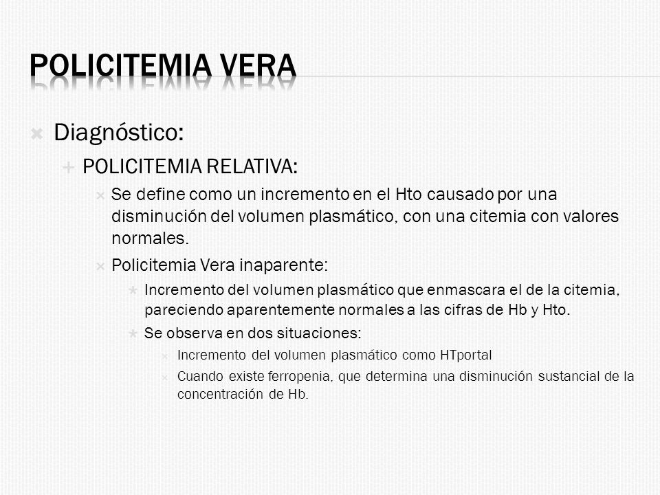 Policitemia Vera Diagnóstico: POLICITEMIA RELATIVA: