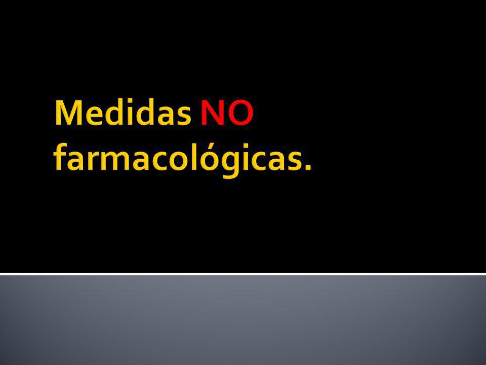 Medidas NO farmacológicas.