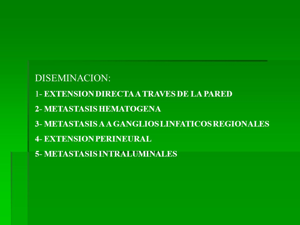 DISEMINACION: 1- EXTENSION DIRECTA A TRAVES DE LA PARED