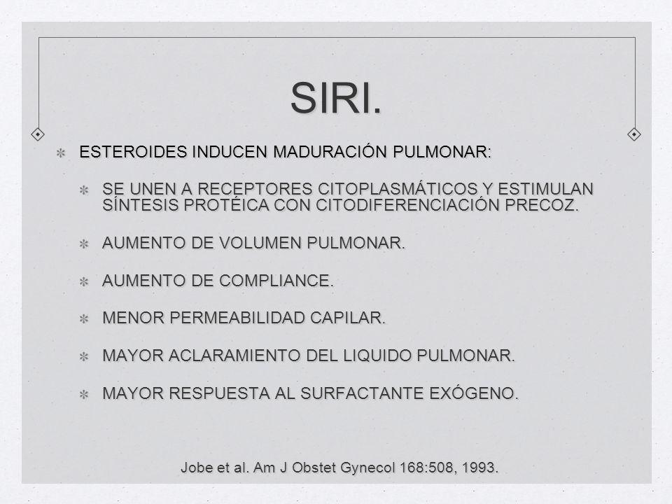 SIRI. ESTEROIDES INDUCEN MADURACIÓN PULMONAR: