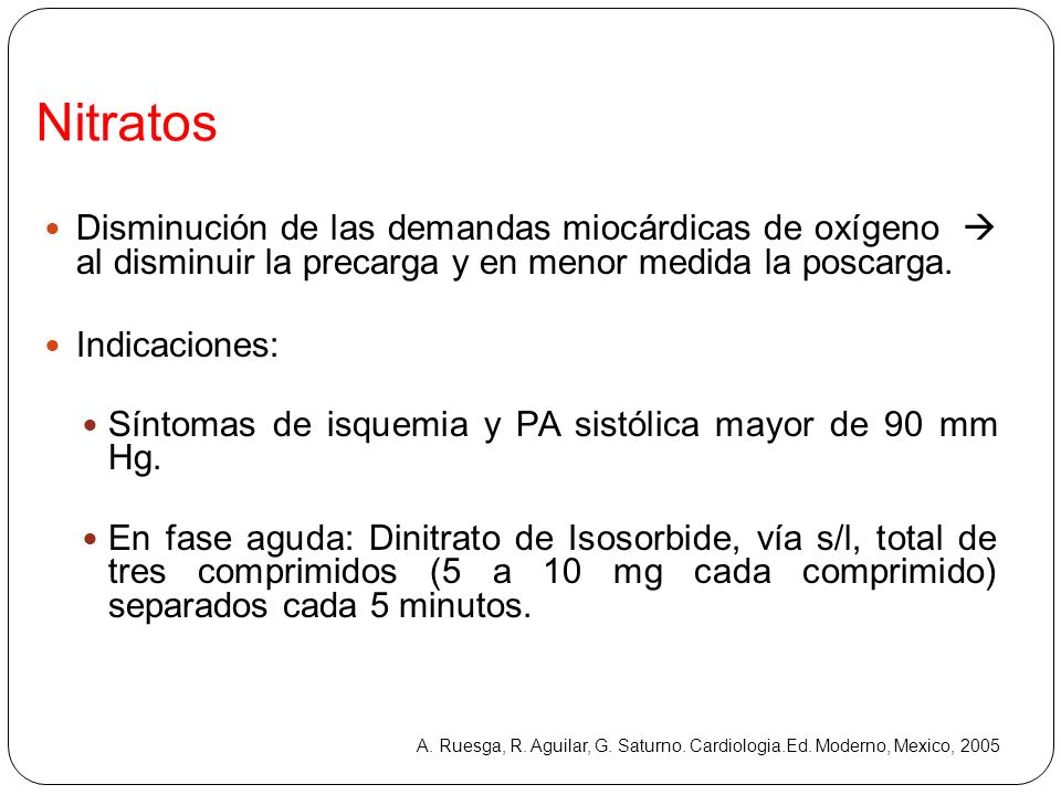 Nitratos Disminución de las demandas miocárdicas de oxígeno  al disminuir la precarga y en menor medida la poscarga.