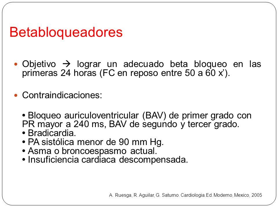 Betabloqueadores Objetivo  lograr un adecuado beta bloqueo en las primeras 24 horas (FC en reposo entre 50 a 60 x').