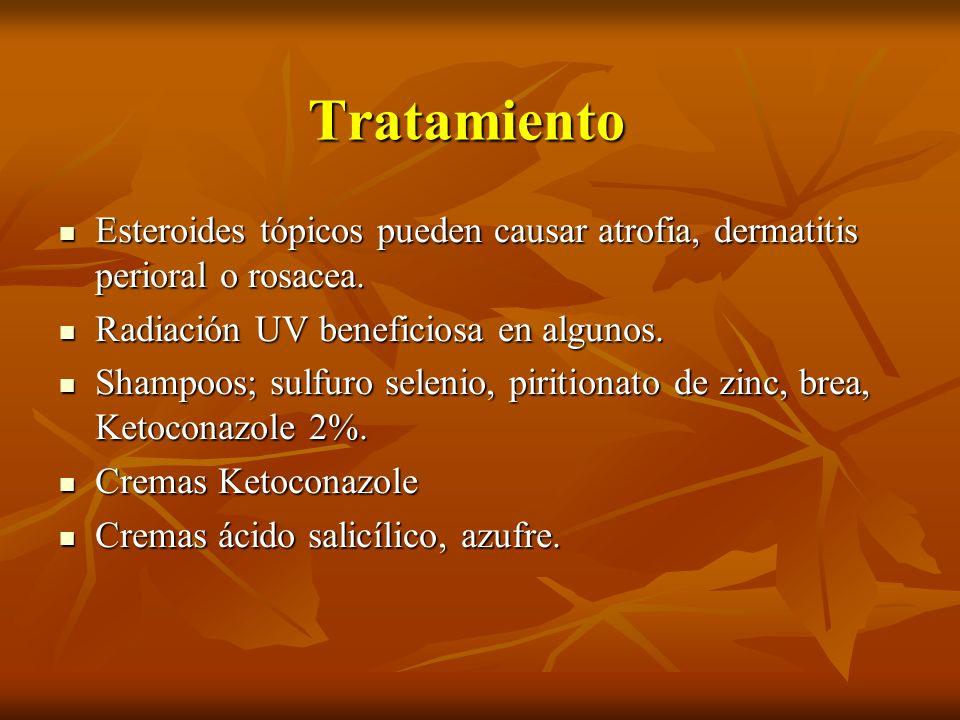 Tratamiento Esteroides tópicos pueden causar atrofia, dermatitis perioral o rosacea. Radiación UV beneficiosa en algunos.
