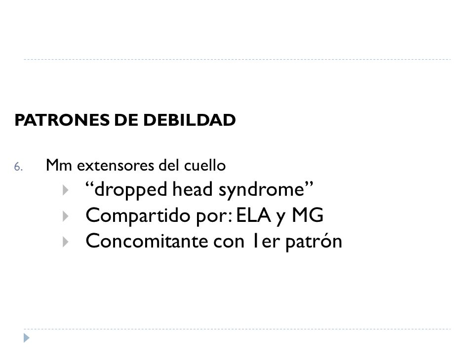 dropped head syndrome Compartido por: ELA y MG