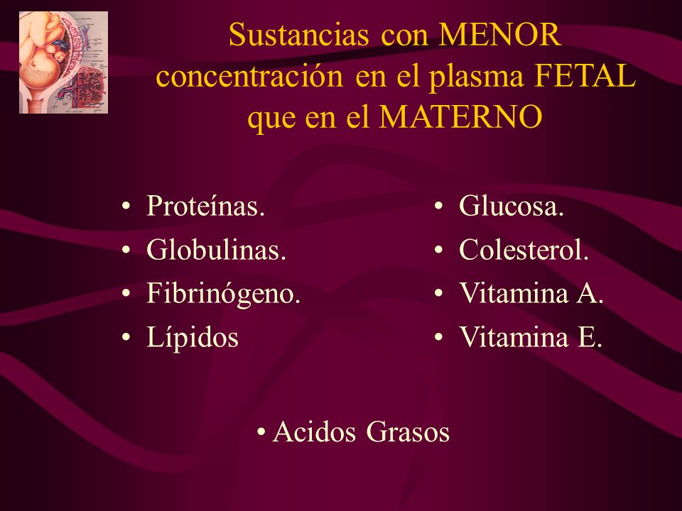 Sustancias con MENOR concentración en el plasma FETAL que en el MATERNO
