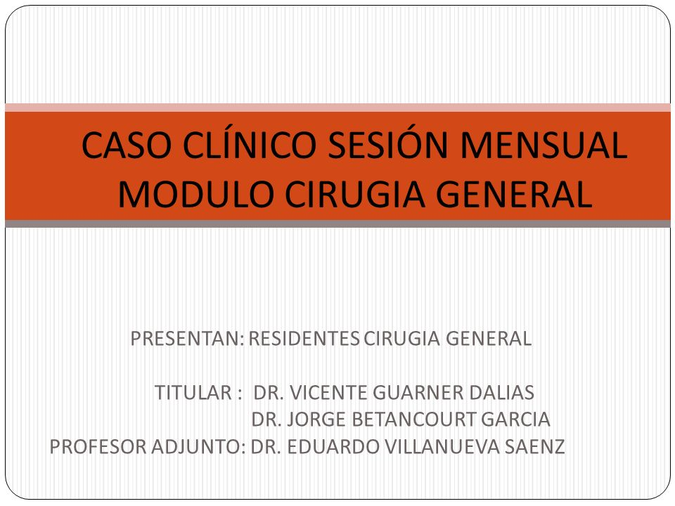 CASO CLÍNICO SESIÓN MENSUAL MODULO CIRUGIA GENERAL