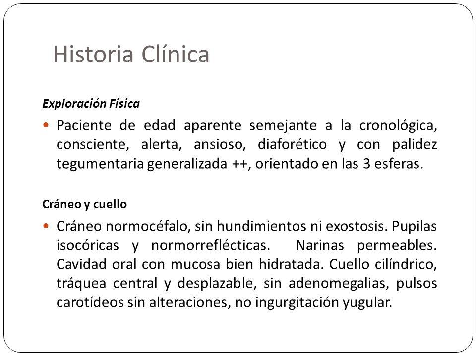 Historia Clínica Exploración Física.