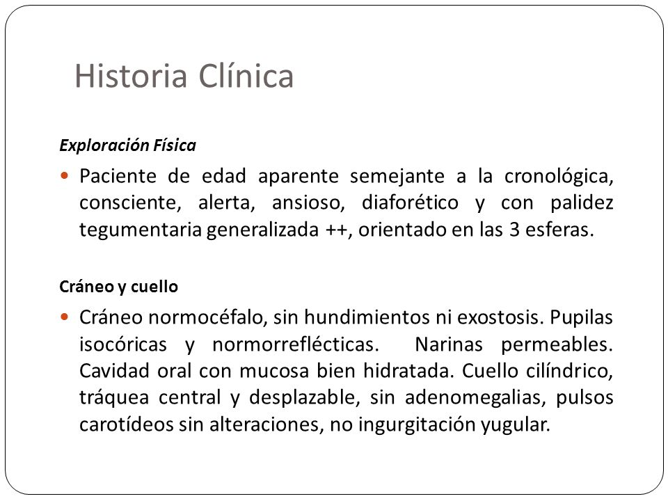 Historia ClínicaExploración Física.