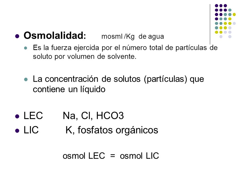 Osmolalidad: mosml /Kg de agua
