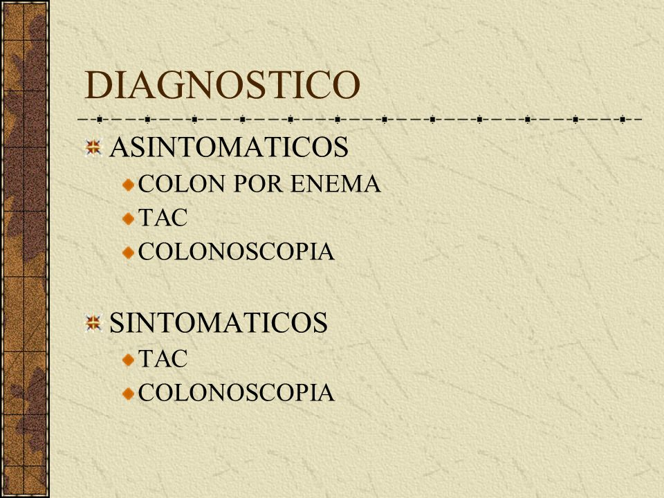 DIAGNOSTICO ASINTOMATICOS SINTOMATICOS COLON POR ENEMA TAC