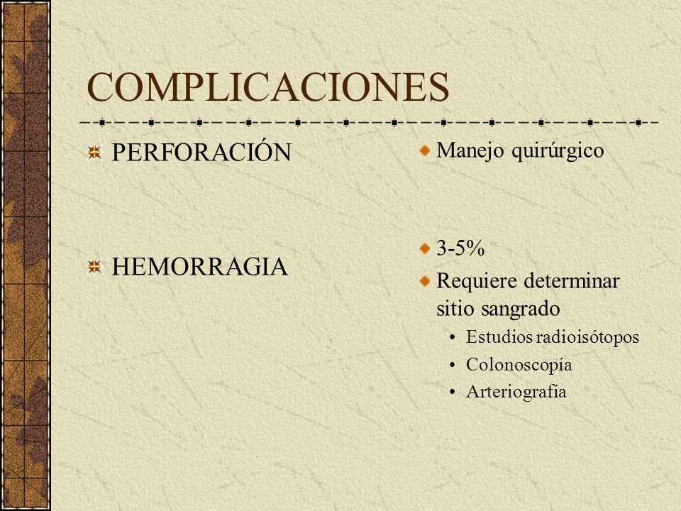 COMPLICACIONES PERFORACIÓN HEMORRAGIA Manejo quirúrgico 3-5%