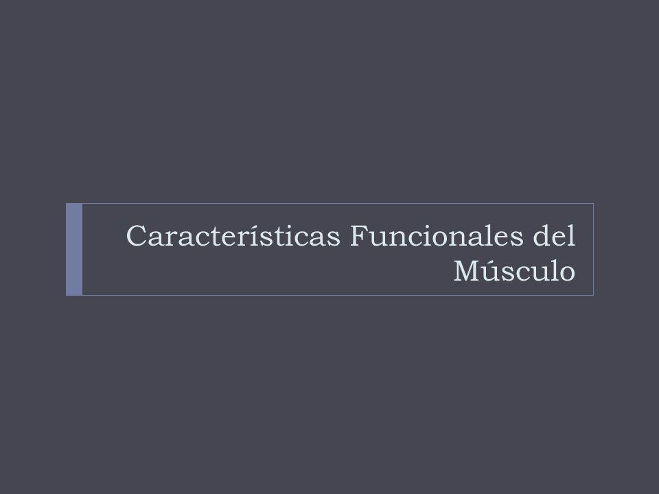 Características Funcionales del Músculo