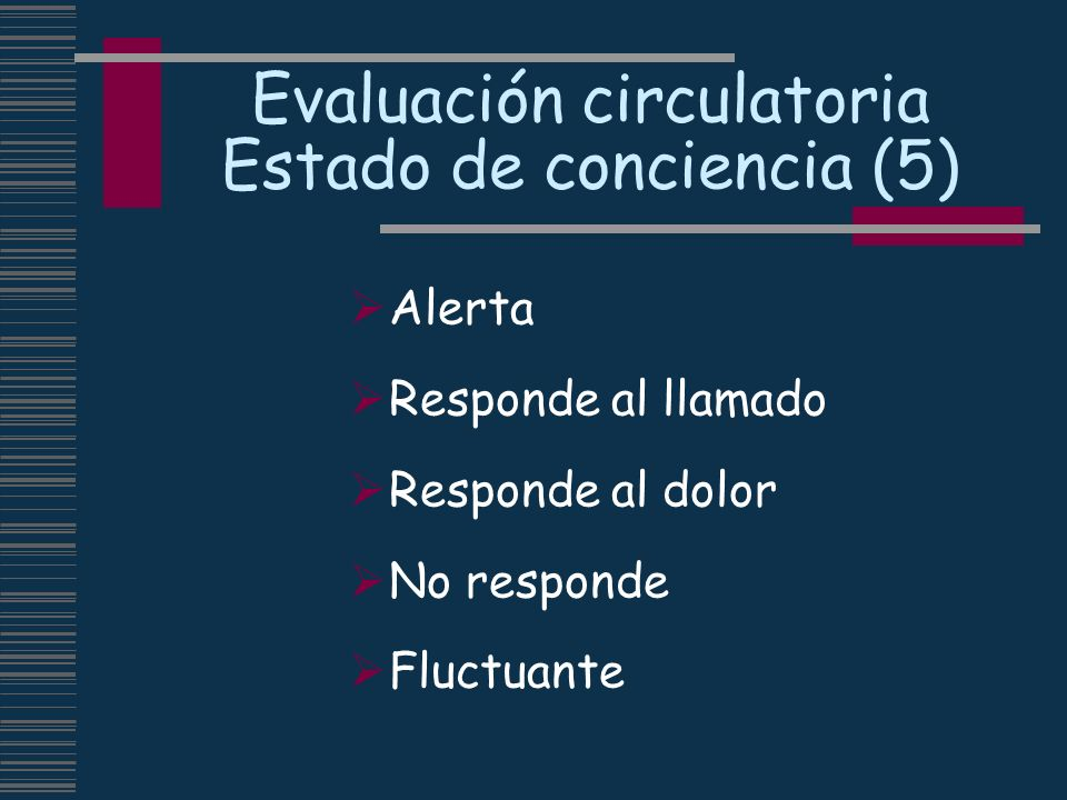 Evaluación circulatoria Estado de conciencia (5)