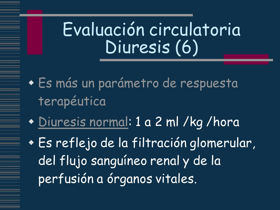 Evaluación circulatoria Diuresis (6)